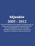 Say Goodbye to BTJunkie