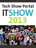 IT Show 2013 Preview - Kick-starting 2013! (Updated)