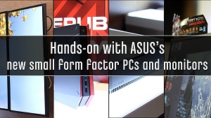 ASUS goes small for gaming/lifestyle systems and extra large for monitors