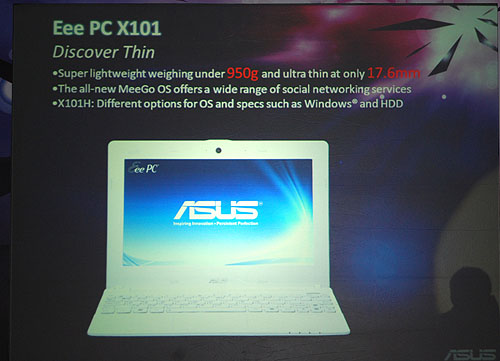 Powered by Intel's MeeGo and Atom N435, the lightweight 10.1-inch Eee PC X101 is less than a kilogram and rather thin too. ASUS hedges its bet with an option for Windows 7 for the X101H model.