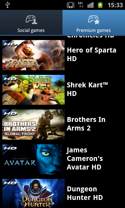 In the Game Hub, you will get titles that are categorized into Social games and Premium Games. Clicking on the latter will bring up a list of Gameloft games, which is a nice addition since they are not listed on the Android Market. You can try these games before buying them, just like how it is on the Xbox Live Hub on Windows Phone 7.