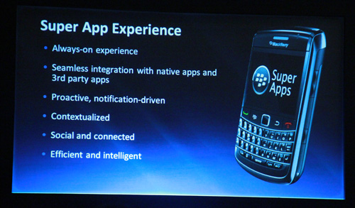 We'll be hearing a great deal more about Super Apps from RIM in the months to come.