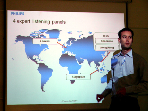 There are listeners situated across the globe, but don't worry, they aren't of the clandestine kind. Philips is relying heavily on a panel of expert listeners to determine the audio finesse of their products.
