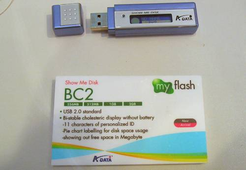 Besides DIMM memory, A-Data had a range of unique flash devices like a VoIP and biometric flash disk and this 'Show Me Disk', which has both numeric and pie chart display of remaining memory space. The cool thing is that it doesn't need a battery to operate the LCD as it uses a bistable cholestric display technology.