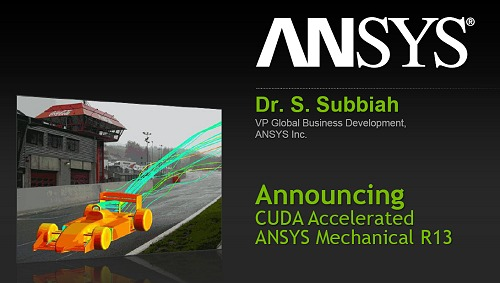 ANSYS is the foremost simulation driven computational developmental tool and one of the tope simulation packages for engineering. Used by most of the large industrial companies of the world, today, they've announced a CUDA-accelerated ANSYS Mechanical R13 package.
