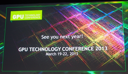 GTC 2013 is already in the pipeline.