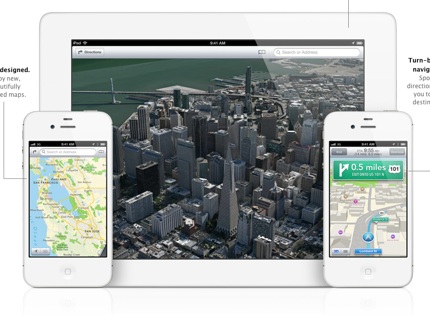 The Apple Maps app features a 3D mode called Flyover, turn-by-turn navigation and is integrated with Siri.