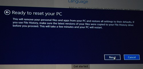 And this is the next prompt before the system is fully reset, just as though you installed Windows from scratch.