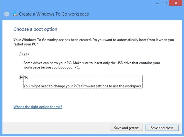 In the final step before the finalization of your WTG USB device, you can choose to boot from this device or opt for more control at the boot options menu at the BIOS level.