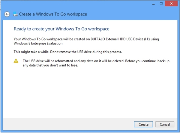 Click Next to create your WTG workspace. Do note that all data on your USB drive will be deleted.