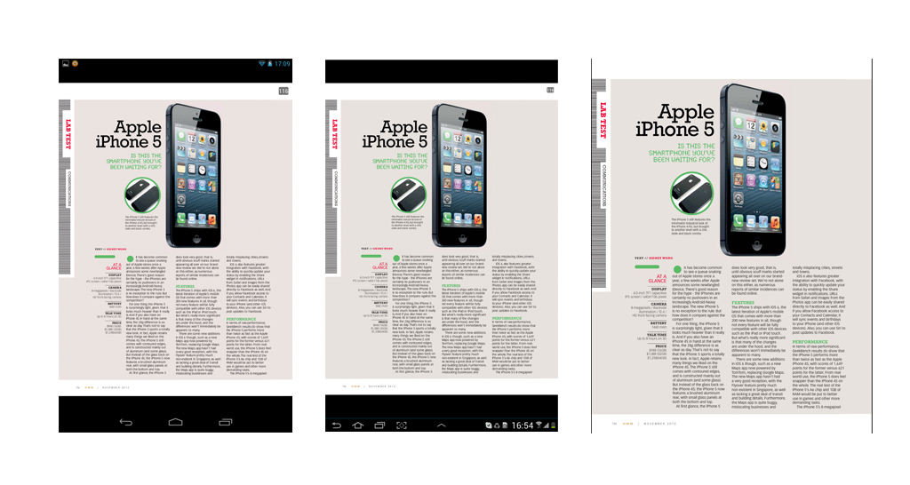 The Apple iPad Mini will have an edge over Android tablets if you like to read magazines or e-books. On the Zinio app, magazines such as our HardwareMag are rendered and optimized to fit the screen properly as seen on the right-most screen shot with the iPad Mini.