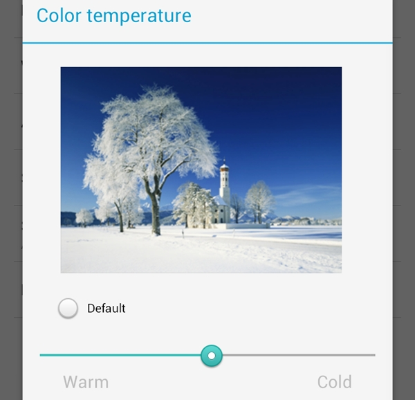 You can tweak the display to look warmer or cooler.