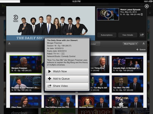 When you navigate into a show profile, like in this example, it's The Daily Show with Jon Stewart, you will see entire past episodes (updated on a daily basis since it's a daily show), clip highlights (to cut to the chase) and related shows (such as The Colbert Report, etc.). Tapping on an episode will bring up a summary, including guest names, air date, duration and so on. If you're too busy, you can add the episode to your Queue (or personal watchlist).