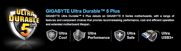 The updated Ultra Durable 5 Plus technology from Gigabyte that improves upon the previous Ultra Durable 4 version.