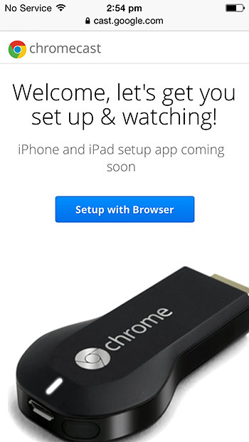 At the moment, there isn't an iPhone or iPad setup app yet. So you'll have to configure Chromecast through the mobile Safari browser.