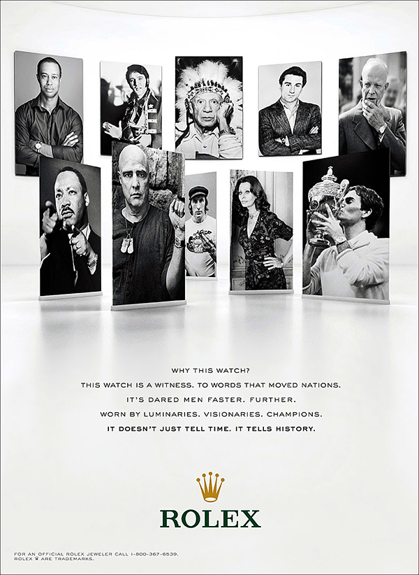 According to Rolex, If you wear one of their watches, you will be joining an exclusive club of accomplished individuals.