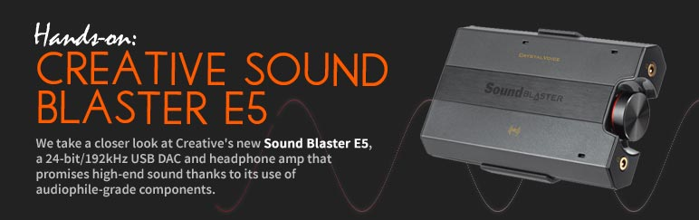 Hands-on: Creative Sound Blaster E5