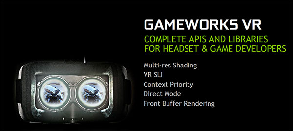 GameWorks VR will allow headset manufacturers and developers to access complete APIs and software libraries and help them develop better VR experiences.