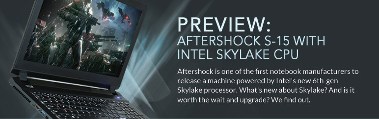 Preview: Aftershock S-15 with Intel Skylake