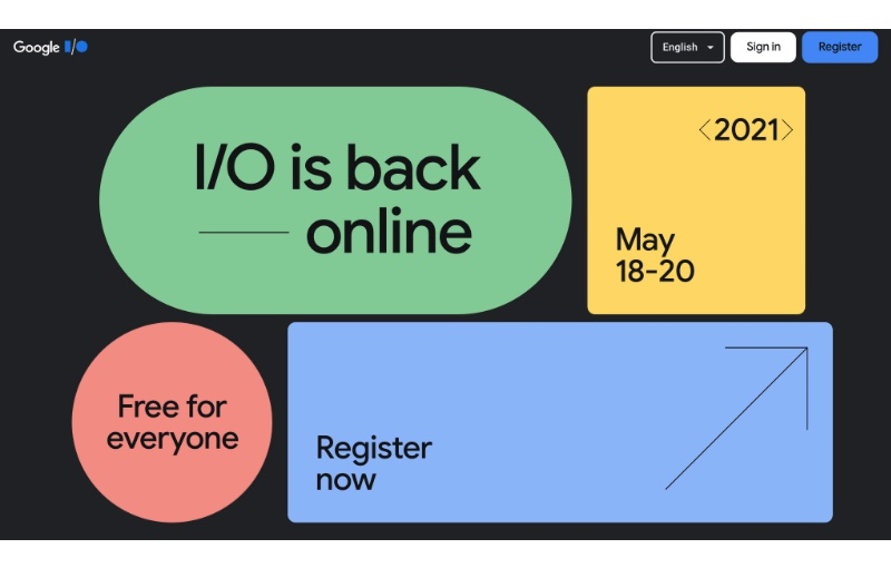 Registration is now open for Google I/O 2021.