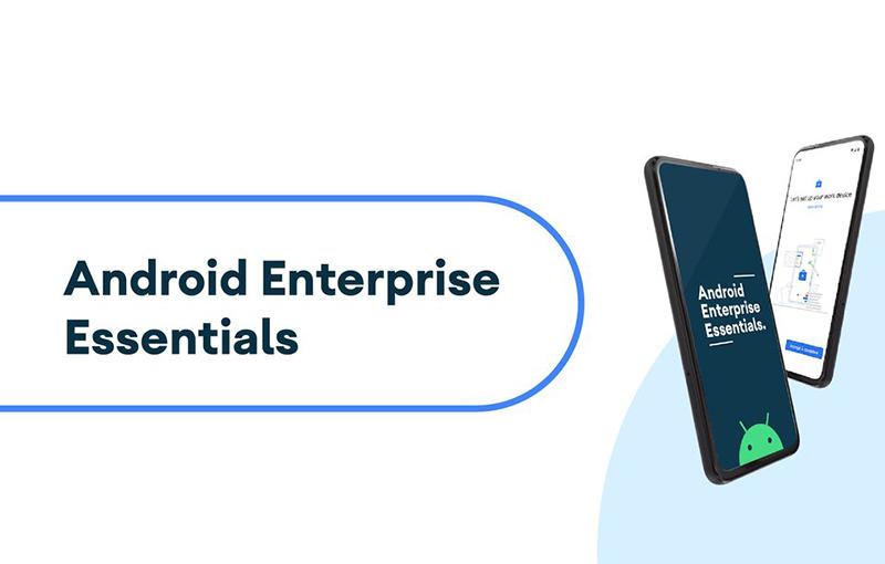 Android Enterprise Essentials.