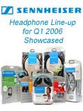 Sennheiser's New Headphone Range for Q1 2006