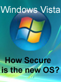 Windows Vista - How Secure is the New OS?