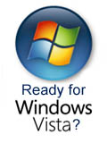 Are you Ready for Windows Vista?