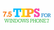 7.5 Tips for Windows Phone 7.5